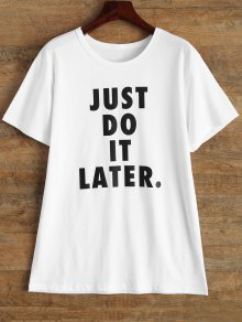 Jewel Neck Just Do It Later T-Shirt - White S